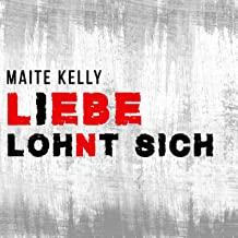 MAITE KELLY - Liebe Lohnt Sich (Electrola/Universal/UV)