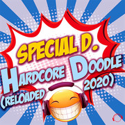 SPECIAL D. - Hardcore Doodle (Reloaded 2020) (Mental Madness/KNM)