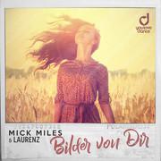 MICK MILES & LAURENZ - Bilder Von Dir (You Love Dance/Planet Punk/KNM)