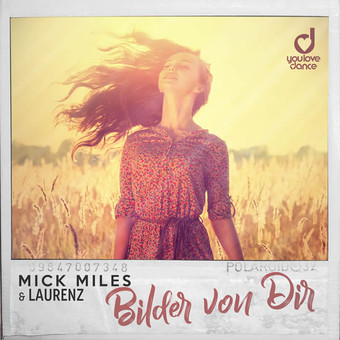 MICK MILES & LAURENZ - Bilder Von Dir (You Love Dance/Planet Punk/KNM)