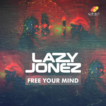 LAZY JONEZ - Free Your Mind (Lit Bit/Planet Punk/KNM)