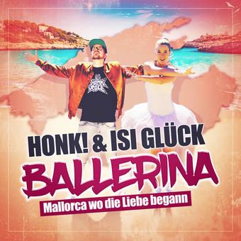 HONK! & ISI GLÜCK - Ballerina (Mallorca Wo Die Liebe Begann) (Summerfield)