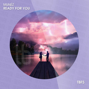 MUNÉZ - Ready For You (Tb Festival/Toka Beatz/Believe)