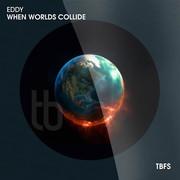 EDDY - When Worlds Collide (Tb Festival/Toka Beatz/Believe)