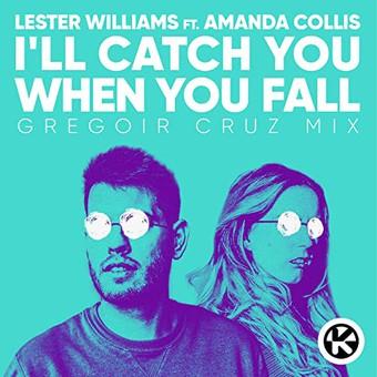 LESTER WILLIAMS FEAT. AMANDA COLLIS - I'll Catch You When You Fall (Gregoir Cruz Mix) (Kontor/KNM)