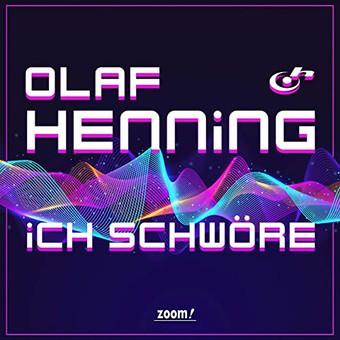 OLAF HENNING - Ich Schwöre (Zoom)
