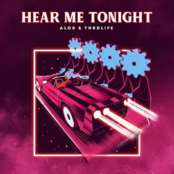ALOK & THRDL!FE - Hear Me Tonight (B1/Sony)