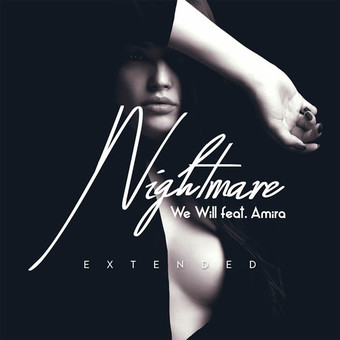 WE WILL FEAT. AMIRA - Nightmare (Non Stop Dancing)
