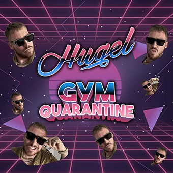 HUGEL - Gym Quarantine (Warner)