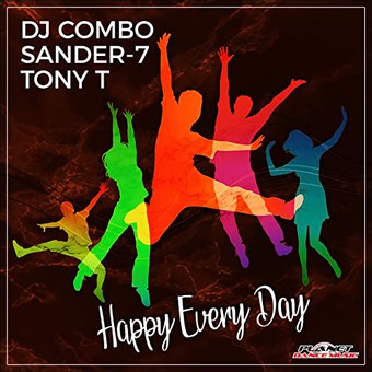 DJ COMBO, SANDER-7, TONY T - Happy Every Day (Planet Dance)