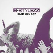 B-STYLEZZ - Hear You Say (Lit Bit/Planet Punk/KNM)