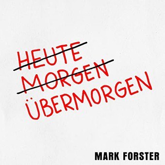 MARK FORSTER - Übermorgen (Marecs/Four Music/Sony)
