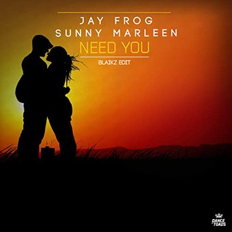 JAY FROG & SUNNY MARLEEN - Need You (Dance Of Toads)