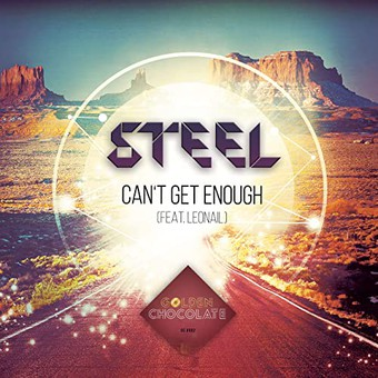 STEEL FEAT. LEONAIL - Can't Get Enough (Golden Chocolate)