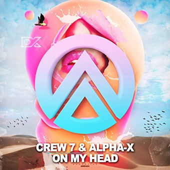 CREW 7 & ALPHA-X - On My Head (Andorfine)