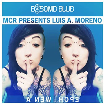 MCR PRESENTS LUIS A. MORENO - A New Hope (B-Sonic Blue)