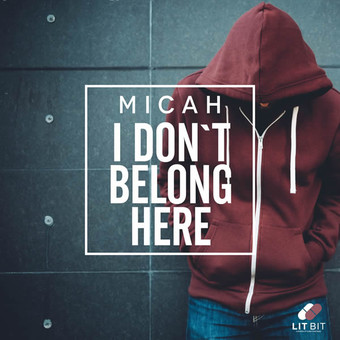 MICAH - I Don't Belong Here (Lit Bit/Planet Punk/KNM)
