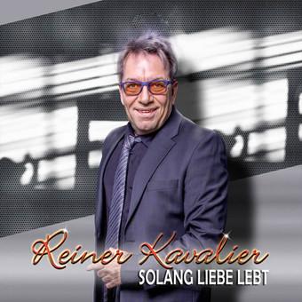 REINER KAVALIER - Solang Liebe Lebt (Fiesta/KNM)