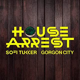 SOFI TUKKER & GORGON CITY - House Arrest (Ultra)