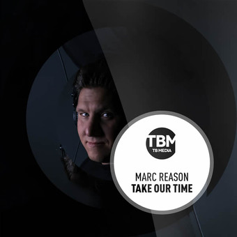 MARC REASON - Take Our Time (TB Media/KNM)