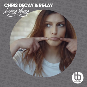 CHRIS DECAY & RE-LAY - Living Young (TB Clubtunes/Believe)