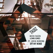 KOEN FAGEN & EMRE CIZMECI FEAT. JORIK BUREMA - Off My Mind (Tkbz Media/Virgin/Universal/UV)