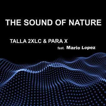 TALLA 2XLC & PARA X FEAT. MARIO LOPEZ - The Sound Of Nature (2k20) (C 47/A 45/KNM)