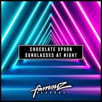 CHOCOLATE SPOON - Sunglasses At Night (Famouz/Sony)