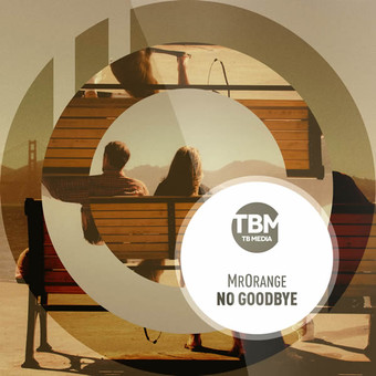 MRORANGE - No Goodbye (TB Media/KNM)