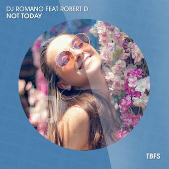 DJ ROMANO FEAT. ROBERT D - Not Today (Tb Festival/Toka Beatz/Believe)