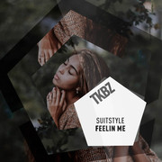 SUITSTYLE - Feelin Me (Tkbz Media/Virgin/Universal/UV)