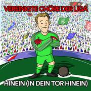 VEREINIGTE CHÖRE DER LIGA - Hinein (In Dein Tor Hinein) (Big Town Music)