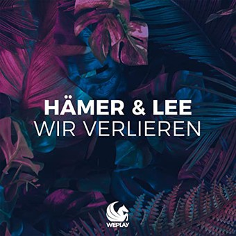HÄMER & LEE - Wir Verlieren (WePlay/KNM)