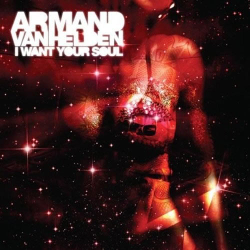 ARMAND VAN HELDEN - I Want Your Soul (Southern Fried/DMD)