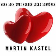 MARTIN KASTEL - Wenn Sich Zwei Herzen Liebe Schwören (Fiesta/KNM)
