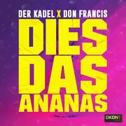 DER KADEL x DON FRANCIS - Dies Das Ananas (DKDNT Tonträger)