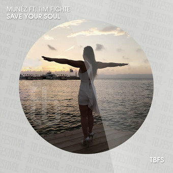 MUNÉZ FEAT. TIM FICHTE - Save Your Soul (Tb Festival/Toka Beatz/Believe)