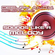 DEEJAY A.N.D.Y. FEAT. JOY ANDERSEN - Sounds Like A Melody (Mental Madness/KNM)