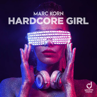 MARC KORN - Hardcore Girl (You Love Dance/Planet Punk/KNM)