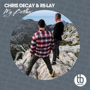 CHRIS DECAY & RE-LAY - My Brother (TB Clubtunes/Believe)