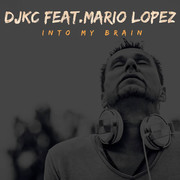 DJKC FEAT. MARIO LOPEZ - Into My Brain (Fairlight/A 45/KNM)