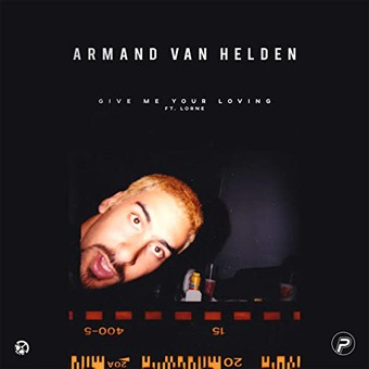 ARMAND VAN HELDEN FEAT. LORNE - Give Me Your Loving (Spinnin/Warner)