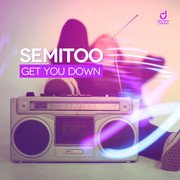 SEMITOO - Get You Down (You Love Dance/Planet Punk/KNM)