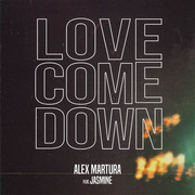 ALEX MARTURA FEAT. JASMINE - Love Come Down (Tkbz Media/Universal/UV)
