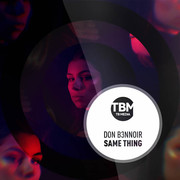 DON B3NNOIR - Same Thing (TB Media/KNM)