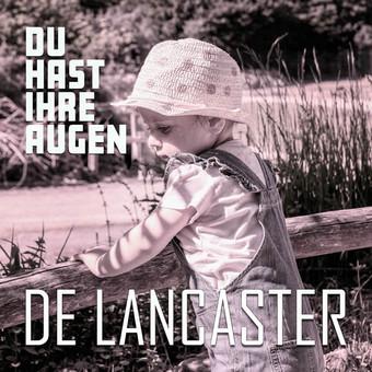 DE LANCASTER - Du Hast Ihre Augen (Music Television)