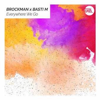 BROCKMAN x BASTI M - Everywhere We Go (Tonspiel/WePlay/Warner)