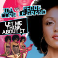 IDA CORR VS. FEDDE LE GRAND - Let Me Think About It (Ministry Of Sound/Zebralution/DMD)
