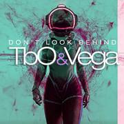 TBO&VEGA - Don't Look Behind (ZYX)