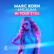 MARC KORN & ANCALIMA - In Your Eyes (You Love Dance/Planet Punk/KNM)